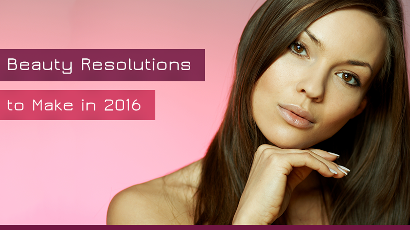 Make These Beauty Resolutions in 2016